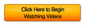 Click here to begin watching videos