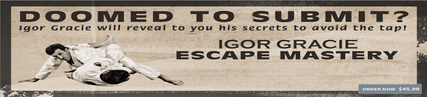 Igor-Gracie-Escape-Mastery